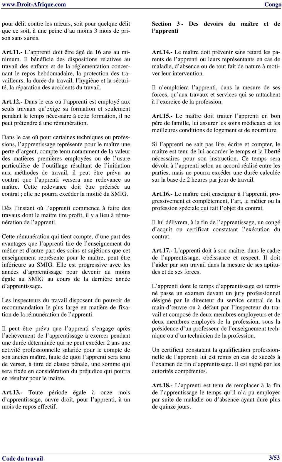 la réparation des accidents du travail. Art.12.