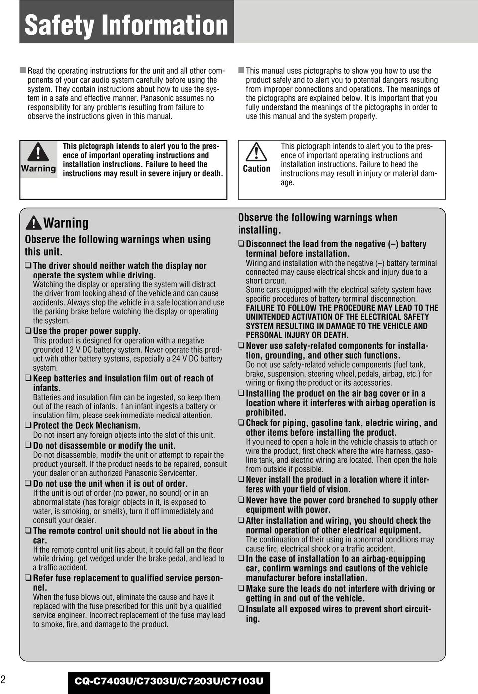 Panasonic assumes no responsibility for any problems resulting from failure to observe the instructions given in this manual.