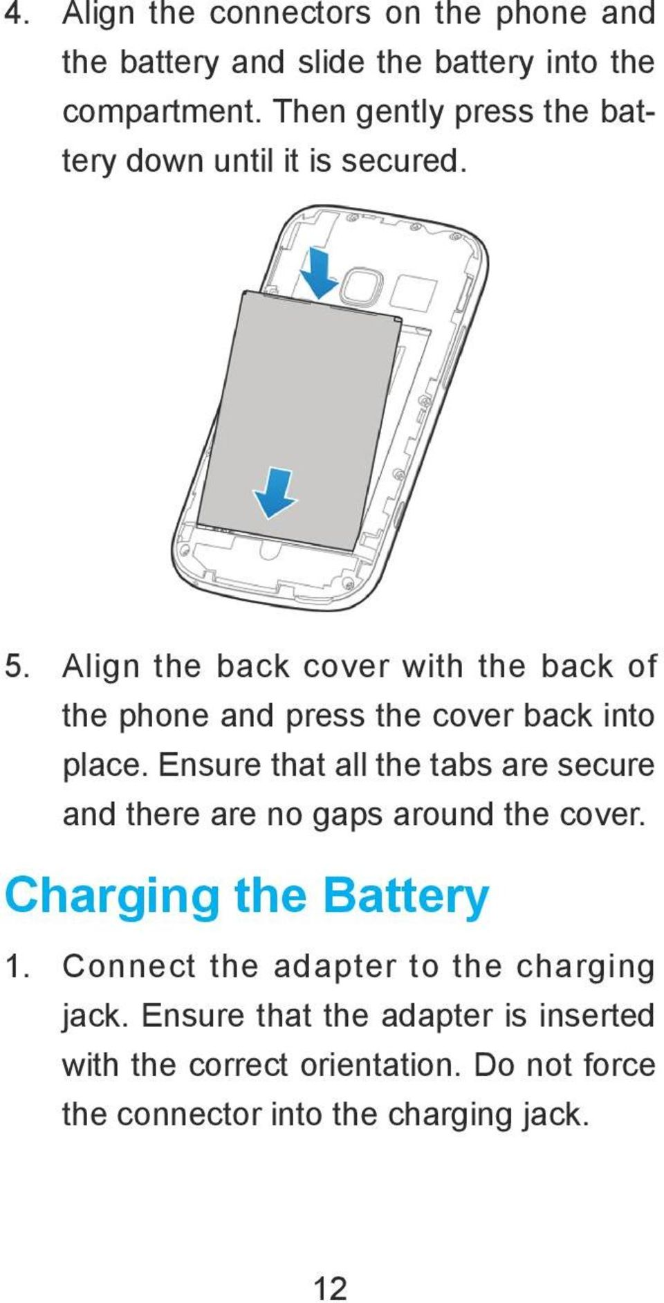 Align the back cover with the back of the phone and press the cover back into place.