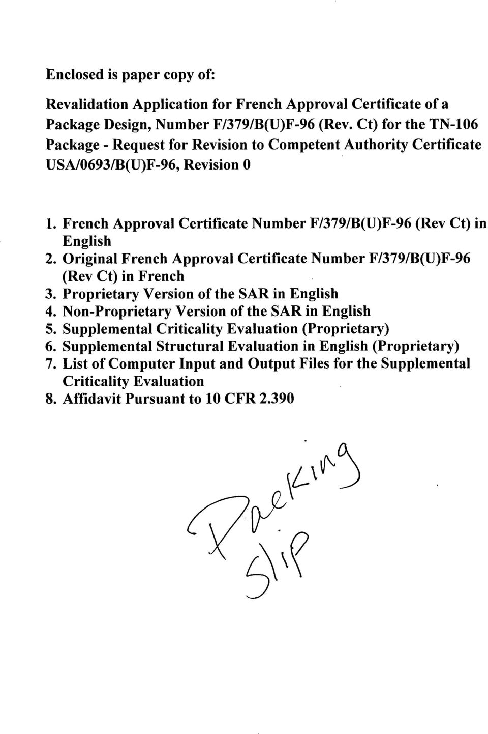 French Approval Certificate Number F/379/B(U)F-96 (Rev Ct) in English 2. Original French Approval Certificate Number F/379/B(U)F-96 (Rev Ct) in French 3.