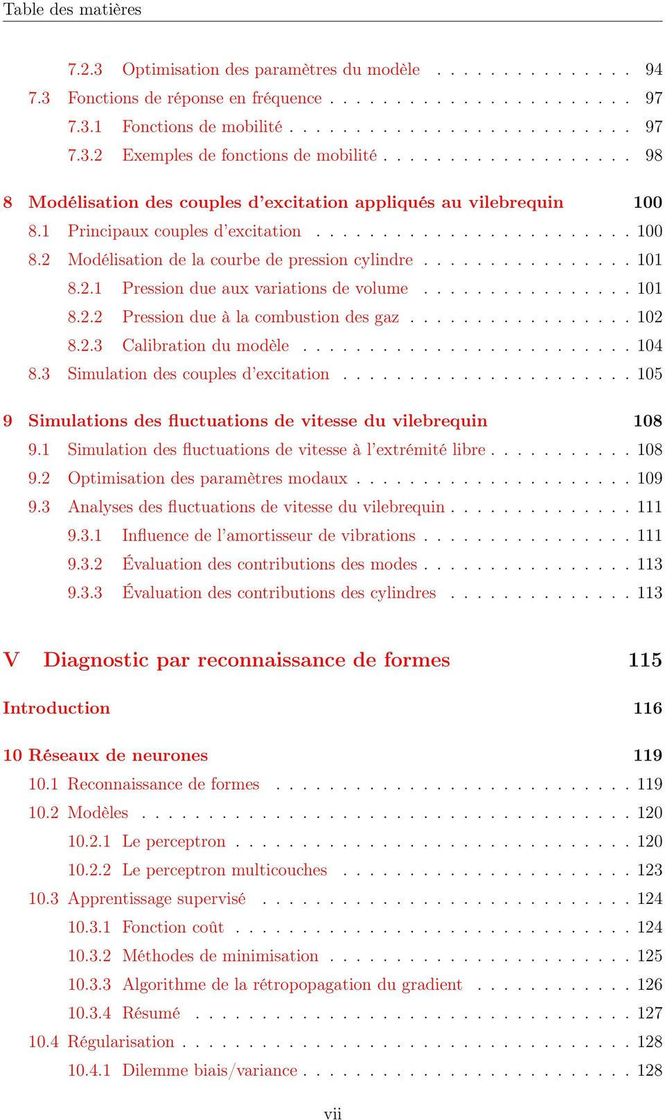 ............... 11 8.2.1 Pression due aux variations de volume................ 11 8.2.2 Pression due à la combustion des gaz................. 12 8.2.3 Calibration du modèle......................... 14 8.