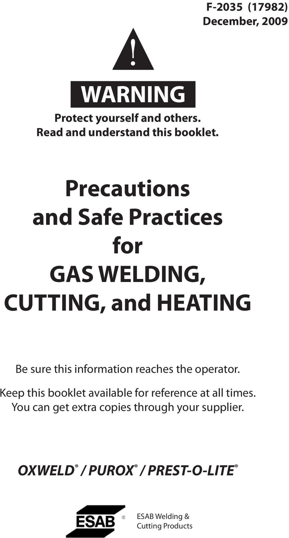 Precautions and Safe Practices for GAS WELDING, CUTTING, and HEATING Be sure this information