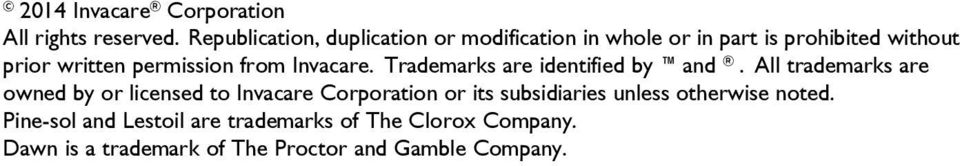 permission from Invacare. Trademarks are identified by and.
