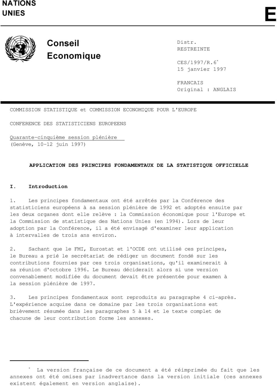 juin 1997) APPLICATION DES PRINCIPES FONDAMENTAUX DE LA STATISTIQUE OFFICIELLE I. Introduction 1.