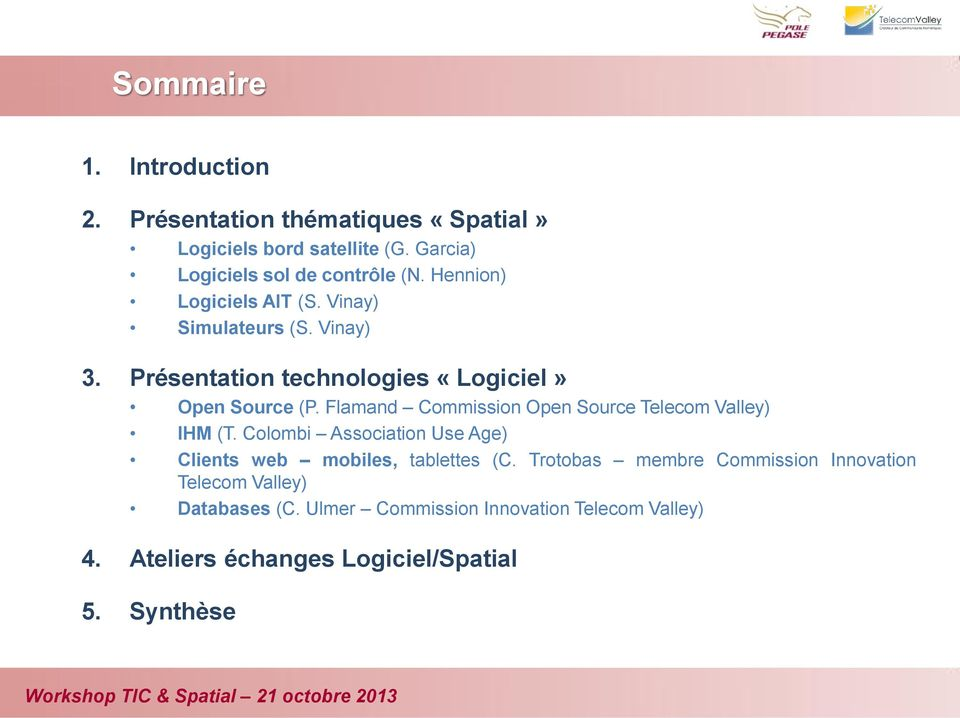 Flamand Commission Open Source Telecom Valley) IHM (T. Colombi Association Use Age) Clients web mobiles, tablettes (C.