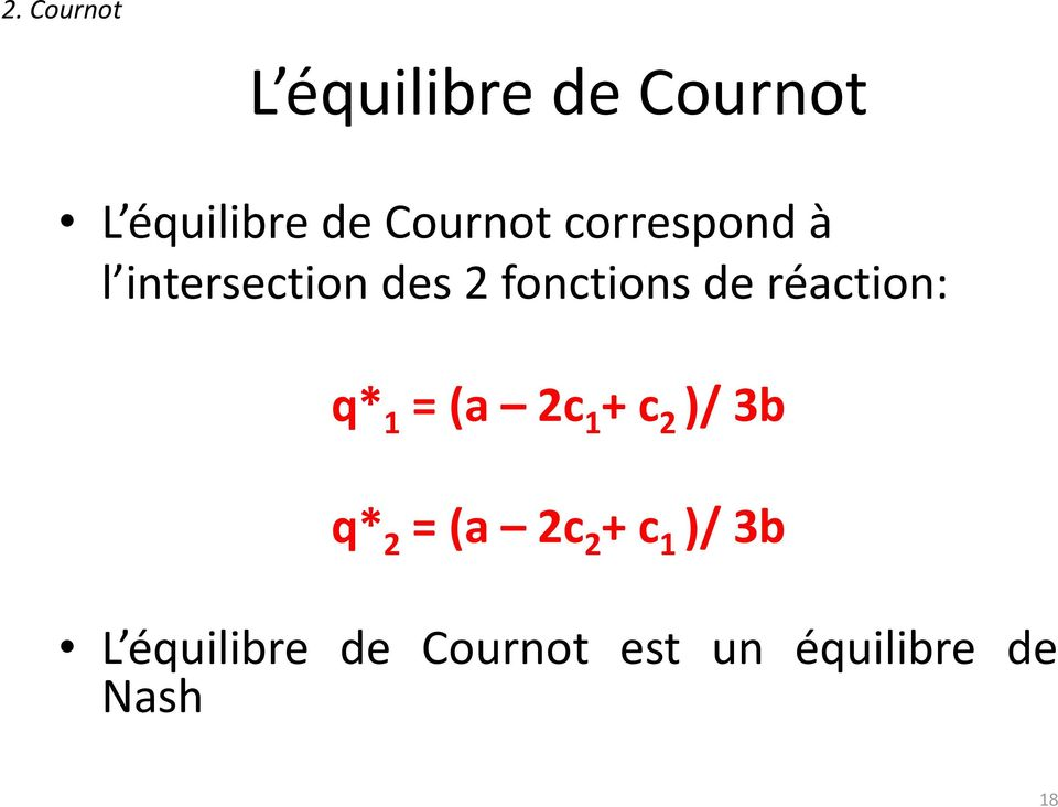 réaction: q* 1 = (a 2c 1 + c 2 )/ 3b q* 2 = (a 2c 2 +