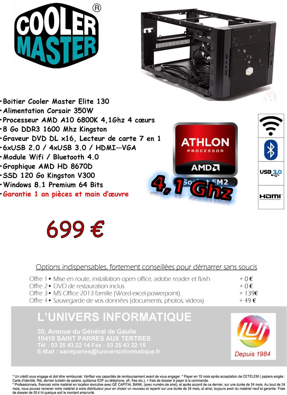 0 Graphique AMD HD 8670D SSD 120 Go Kingston V300 Offre 1 Mise en route, installation open office, adobe reader et flash Offre 2