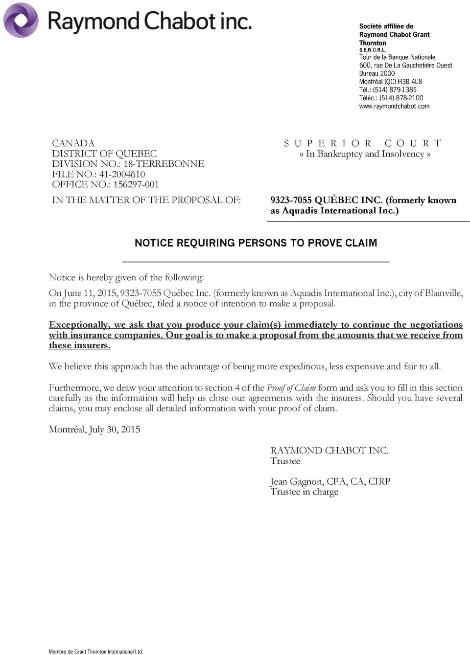 ) NOTICE REQUIRING PERSONS TO PROVE CLAIM Notice is hereby given of the following: On June 11, 2015, 9323-7055 Québec Inc. (formerly known as Aquadis International Inc.