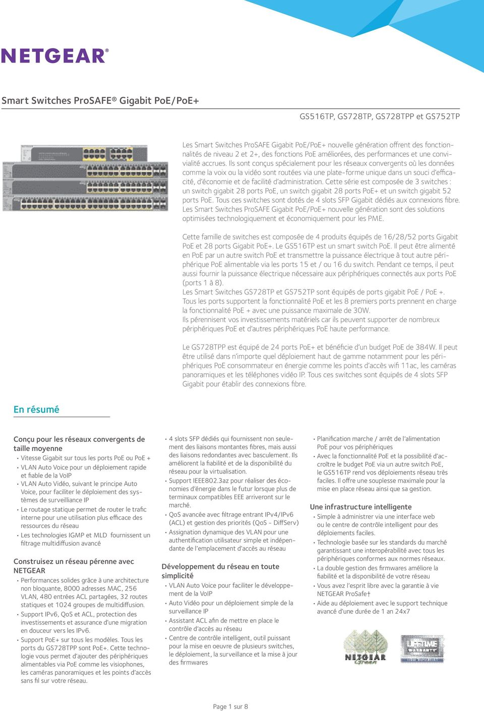 administration. Cette série est composée de 3 switches : un switch gigabit 28 ports PoE, un switch gigabit 28 ports PoE+ et un switch gigabit 52 ports PoE.
