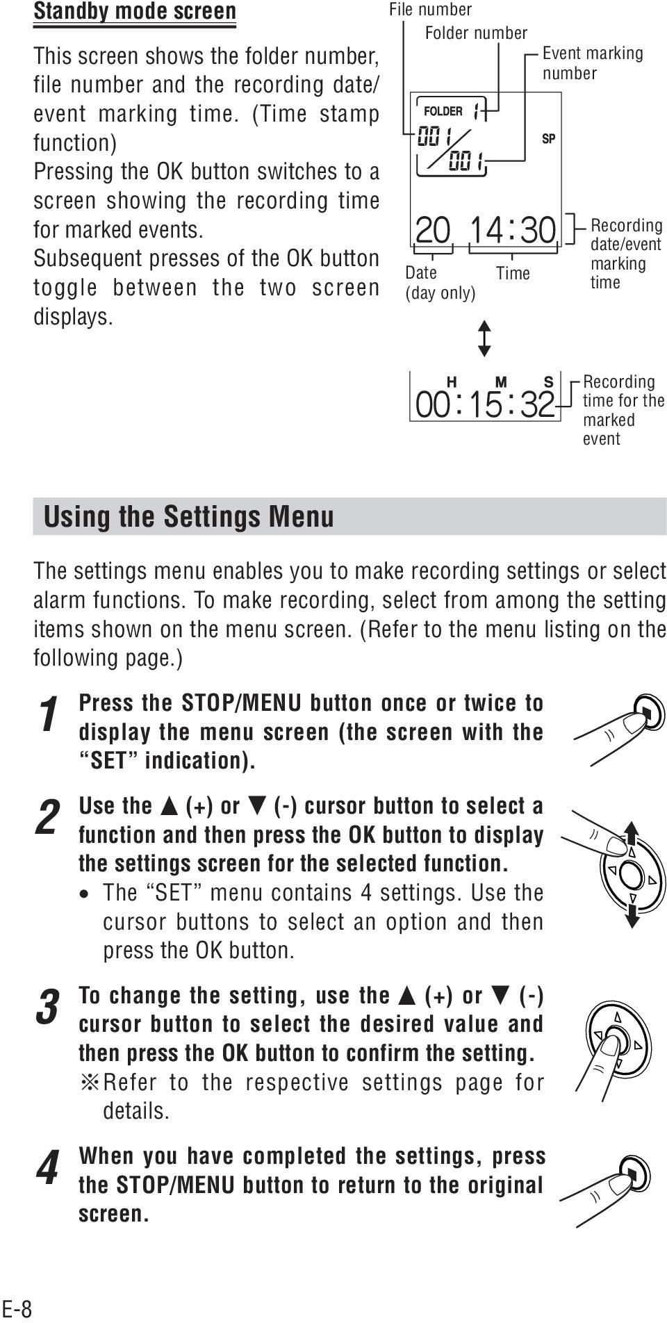 Using the Settings Menu The settings menu enables you to make recording settings or select alarm functions. To make recording, select from among the setting items shown on the menu screen.