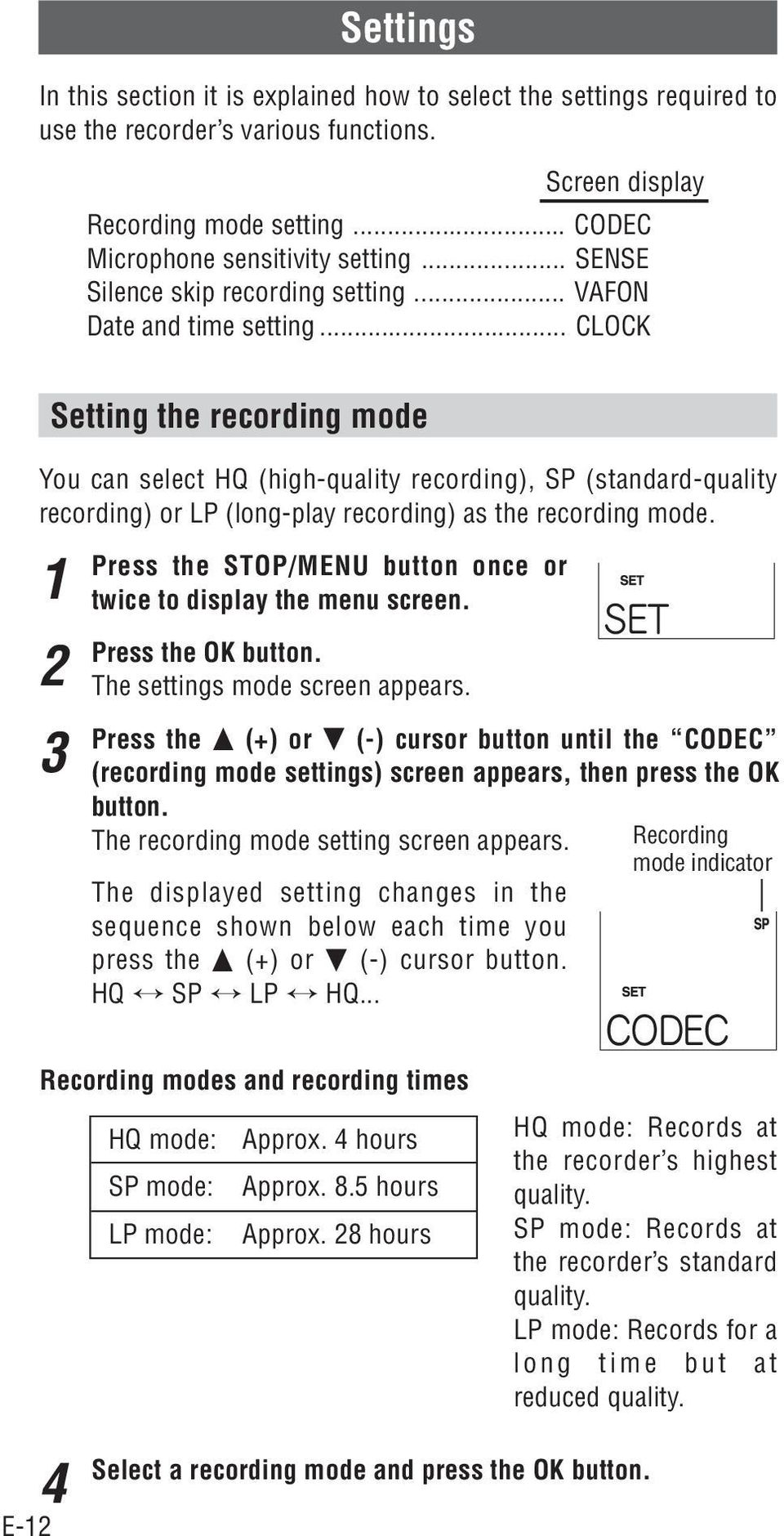 .. CLOCK Setting the recording mode You can select HQ (high-quality recording), SP (standard-quality recording) or LP (long-play recording) as the recording mode.