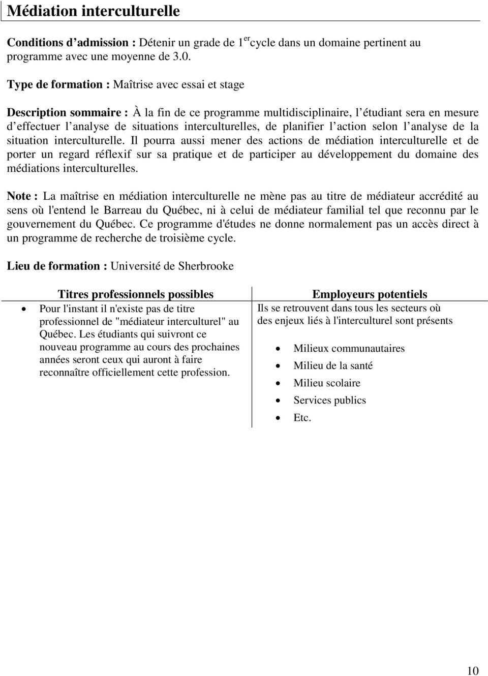 planifier l action selon l analyse de la situation interculturelle.