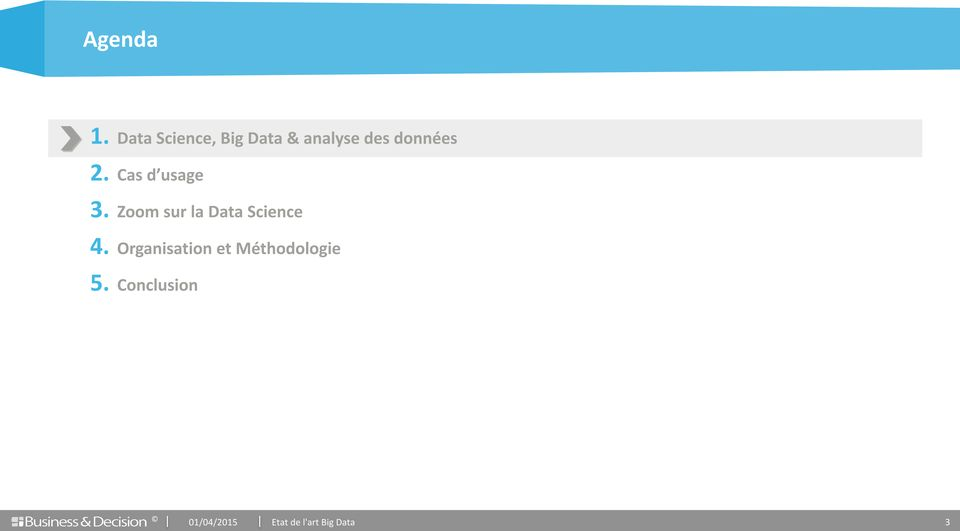 2. Cas d usage 3. Zoom sur la Data Science 4.