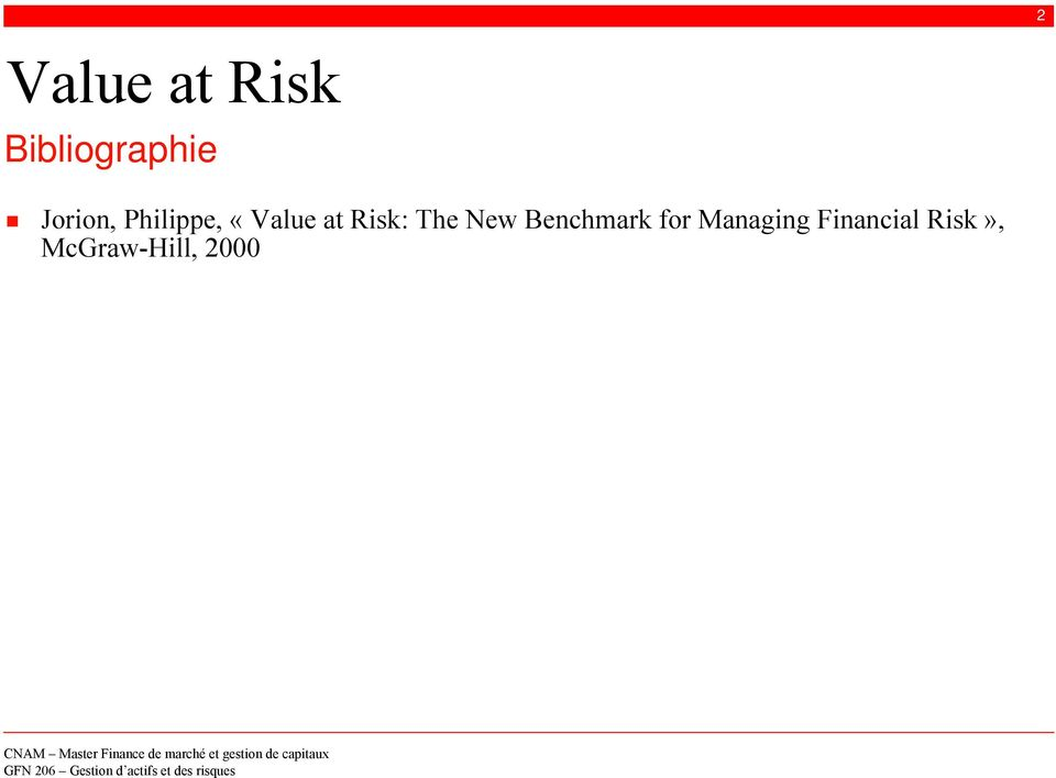 for Manain Financial Risk», McGraw-Hill,