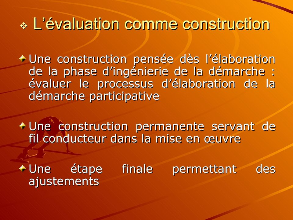 élaboration de la démarche participative Une construction permanente