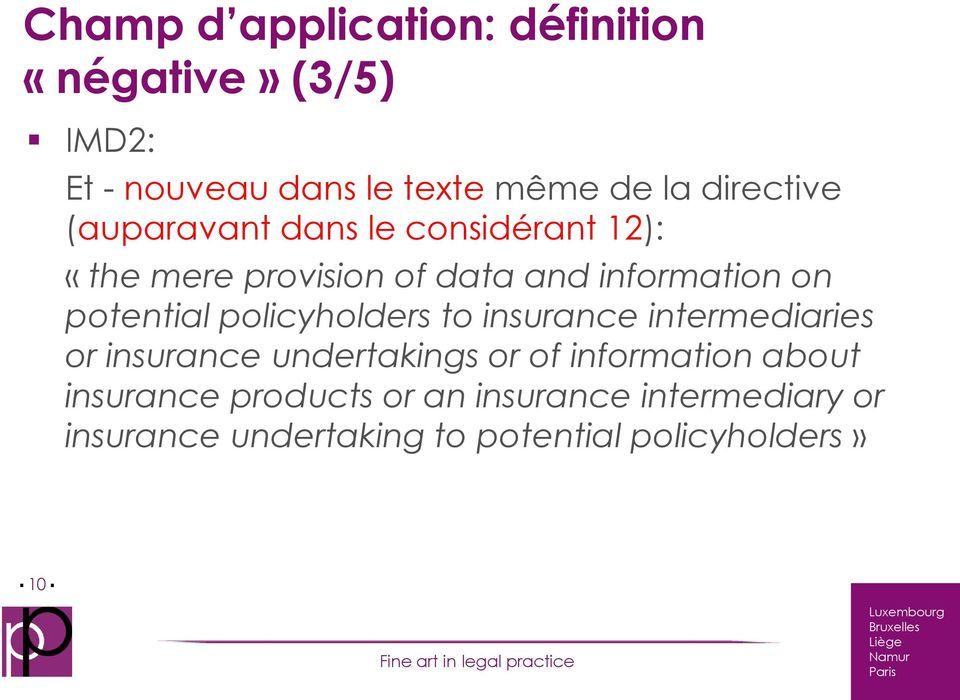 potential policyholders to insurance intermediaries or insurance undertakings or of information