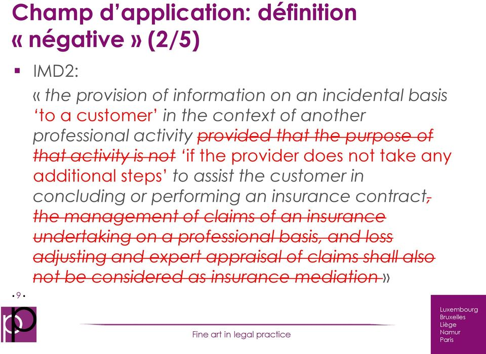 additional steps to assist the customer in concluding or performing an insurance contract, the management of claims of an insurance