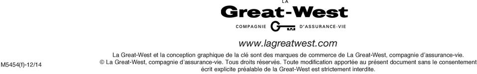 La Great-West, compagnie d assurance-vie. La Great-West, compagnie d assurance-vie.