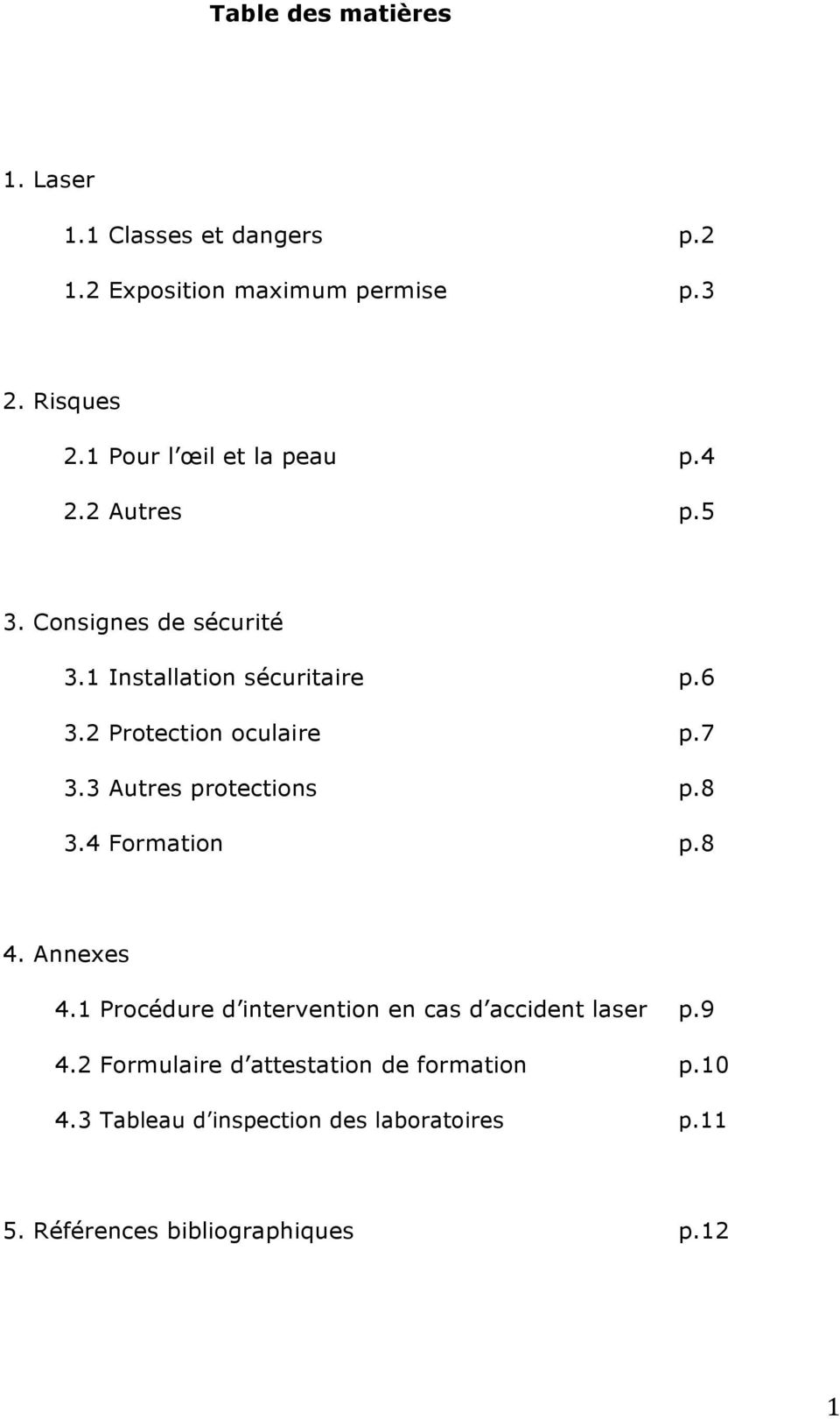 2 Protection oculaire p.7 3.3 Autres protections p.8 3.4 Formation p.8 4. Annexes 4.