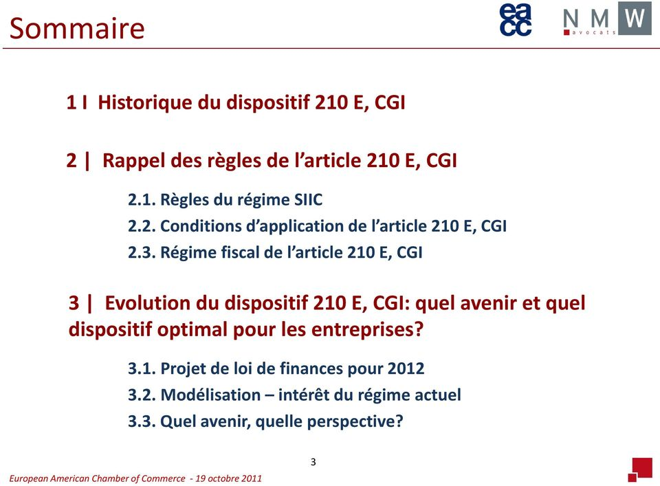 Régime fiscal de l article 210 E, CGI 3 Evolution du dispositif 210 E, CGI: quel avenir et quel dispositif
