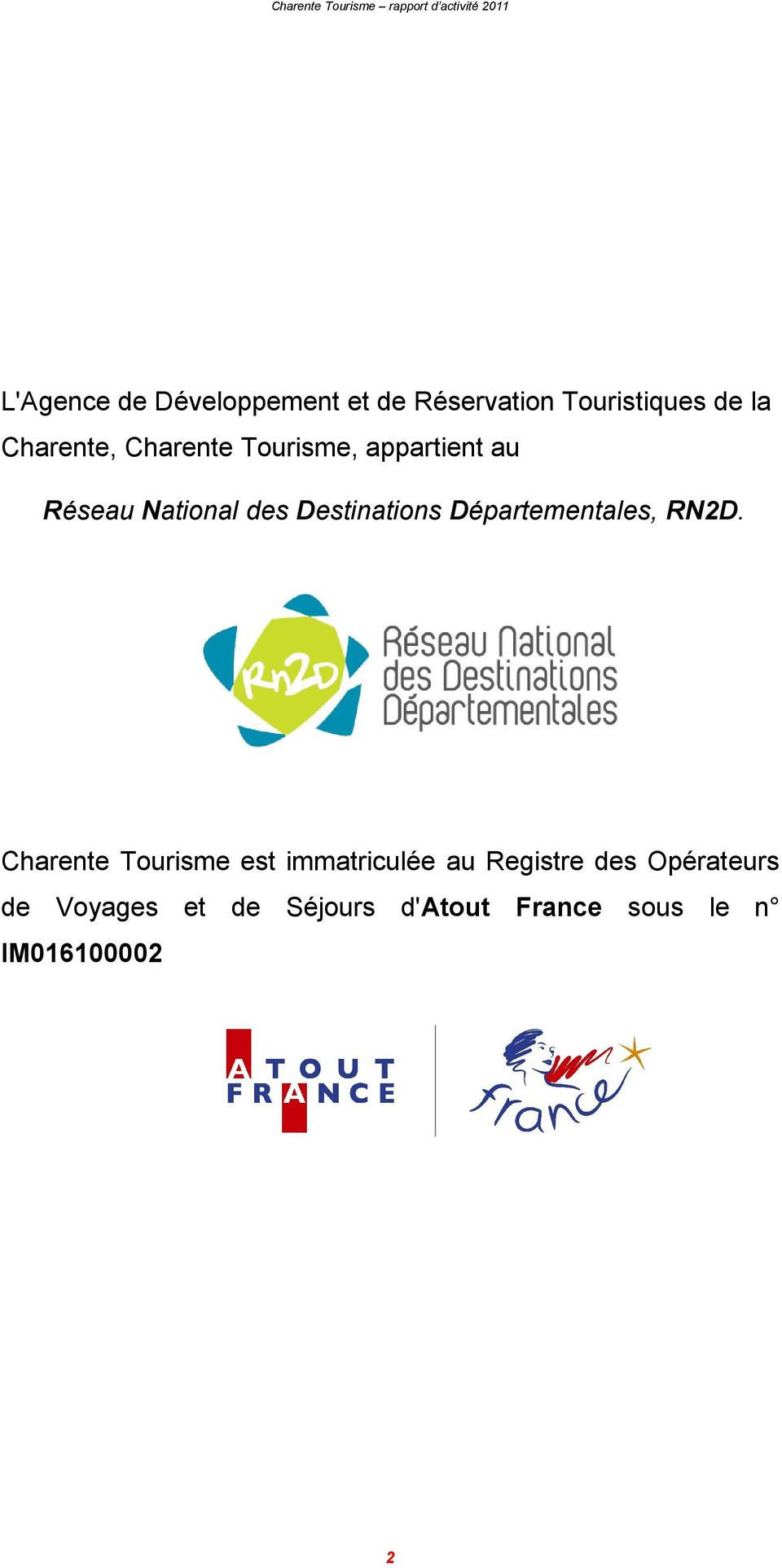 Destinations Départementales, RN2D.