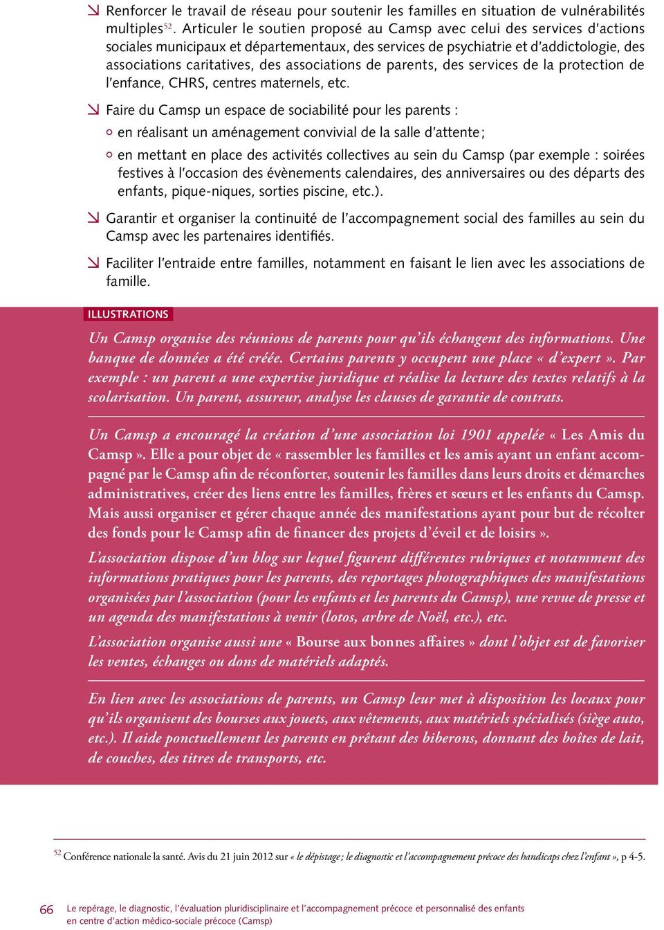 associations de parents, des services de la protection de l enfance, CHRS, centres maternels, etc.