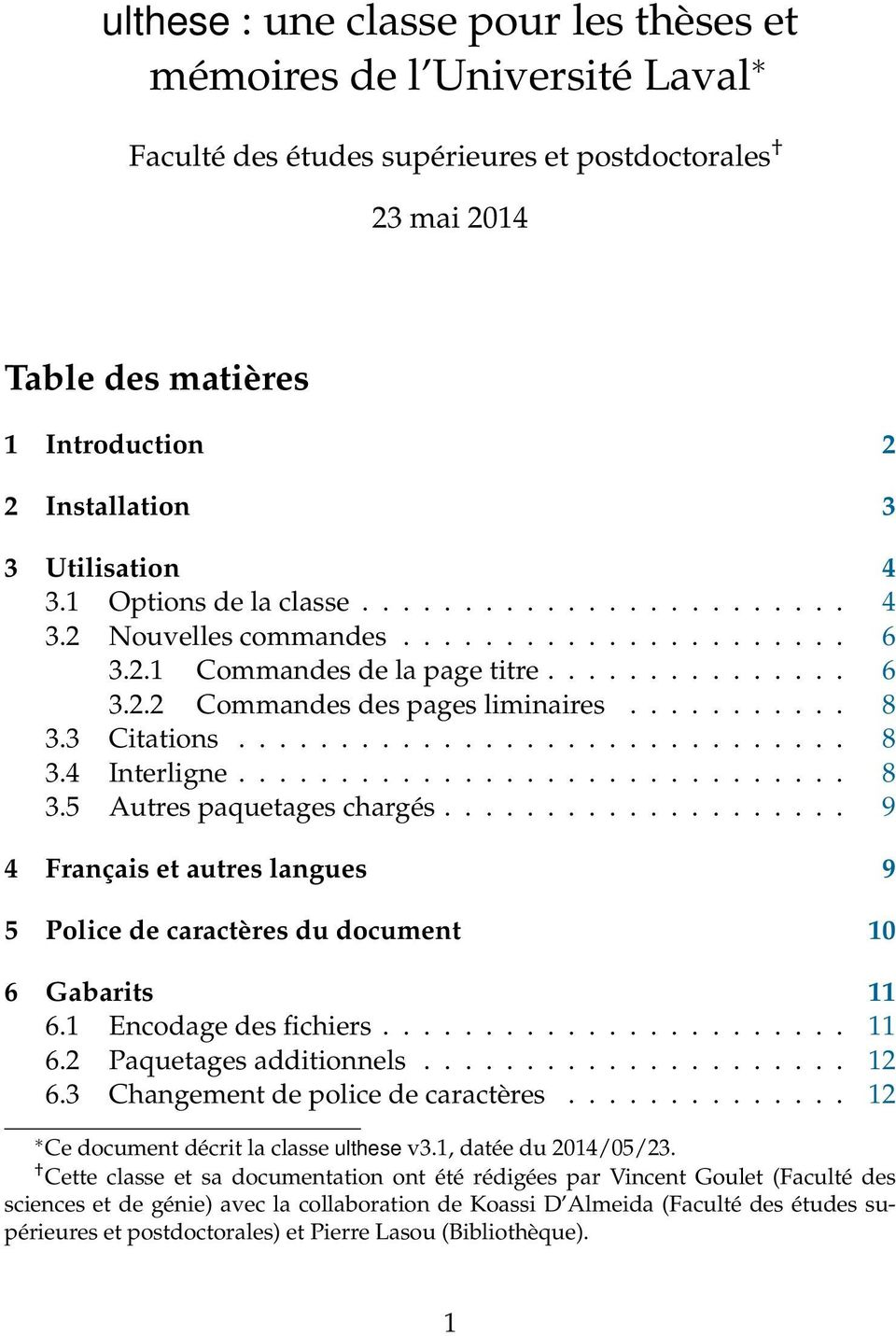 3 Citations.............................. 8 3.4 Interligne.............................. 8 3.5 Autres paquetages chargés.
