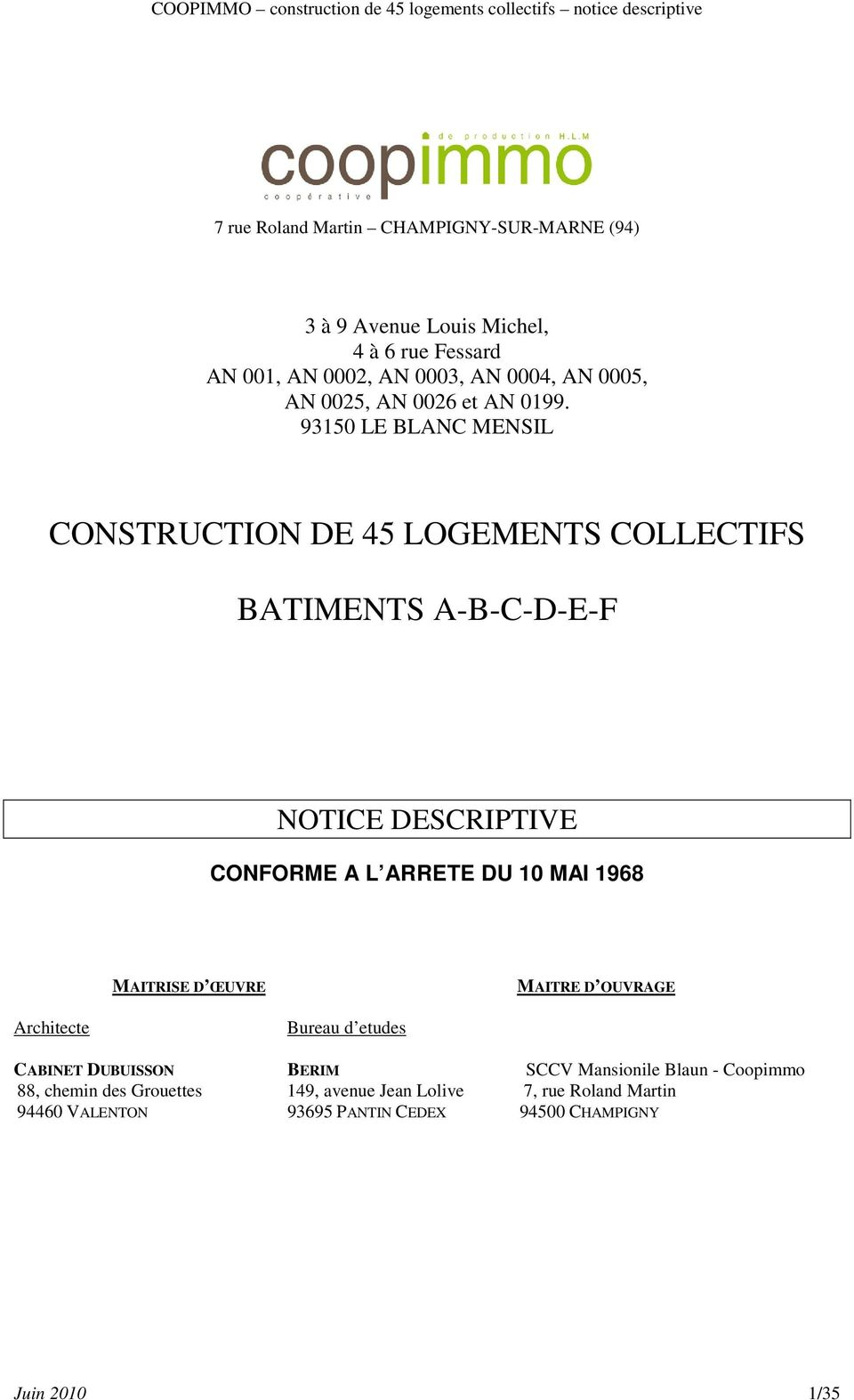 93150 LE BLANC MENSIL CONSTRUCTION DE 45 LOGEMENTS COLLECTIFS BATIMENTS A-B-C-D-E-F NOTICE DESCRIPTIVE CONFORME A L ARRETE DU 10 MAI 1968