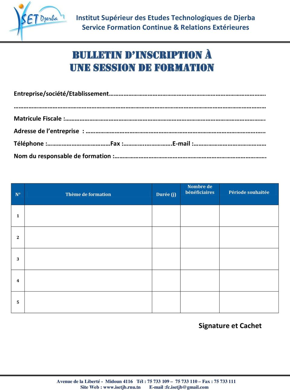 ..E-mail : Nom du responsable de formation :.
