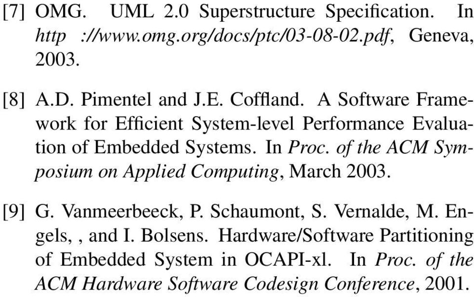 In Proc. of the ACM Symposium on Applied Computing, March 2003. [9] G. Vanmeerbeeck, P. Schaumont, S. Vernalde, M.