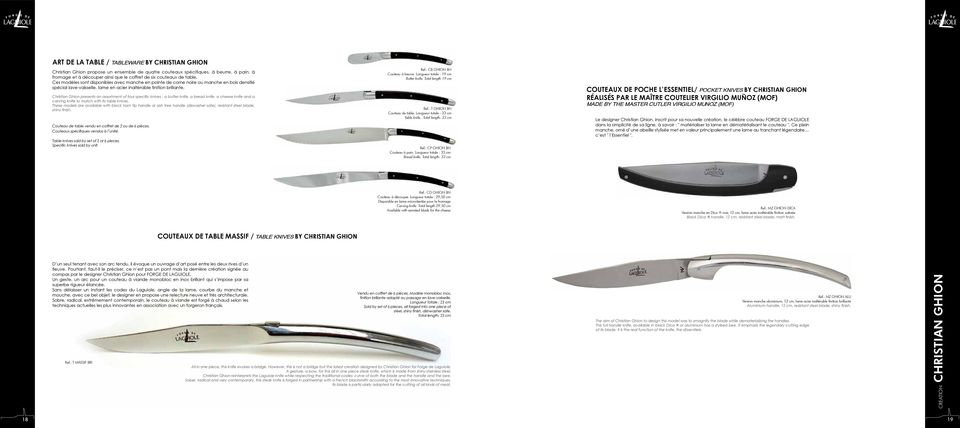 Christian Ghion presents an assortment of four specific knives : a butter knife, a bread knife, a cheese knife and a carving knife to match with its table knives.