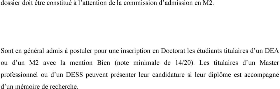 DEA ou d un M2 avec la mention Bien (note minimale de 14/20).