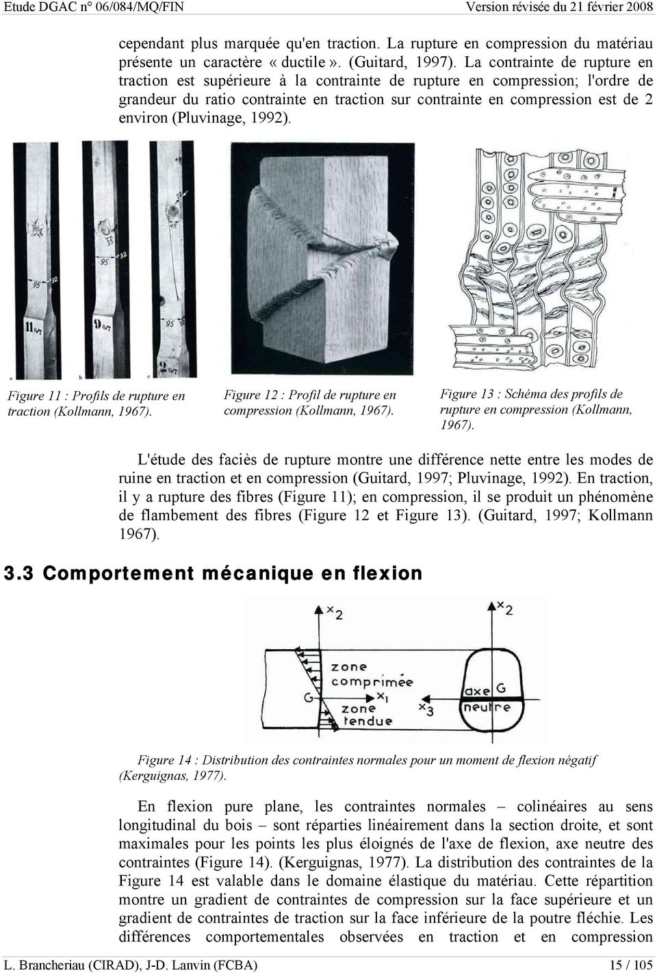 (Pluvinage, 1992). Figure 11 : Profils de rupture en traction (Kollmann, 1967). Figure 12 : Profil de rupture en compression (Kollmann, 1967).
