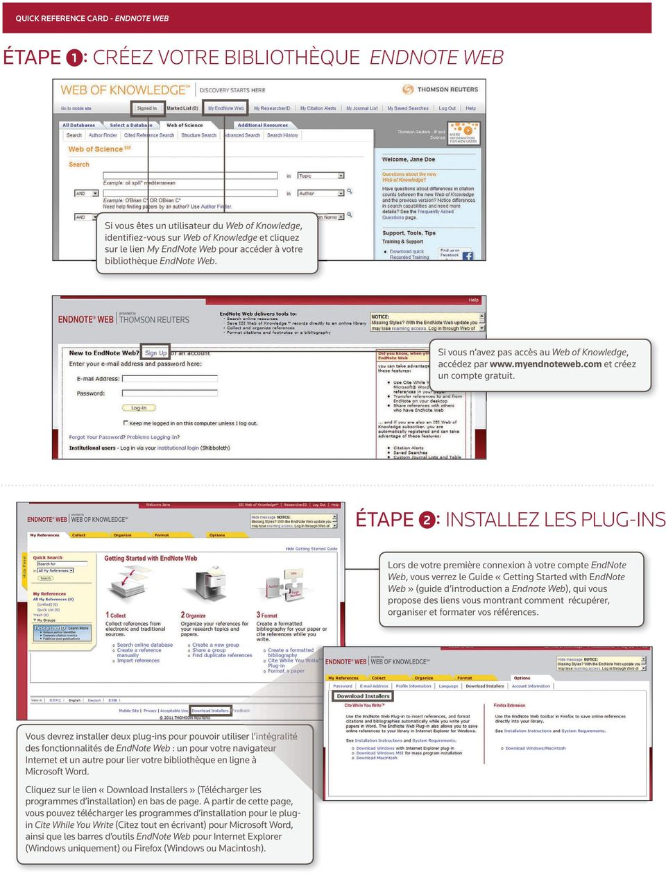 ÉTAPE 2 : INSTALLEZ LES PLUG-INS Lors de votre première connexion à votre compte EndNote Web, vous verrez le Guide «Getting Started with EndNote Web» (guide d introduction a Endnote Web), qui vous
