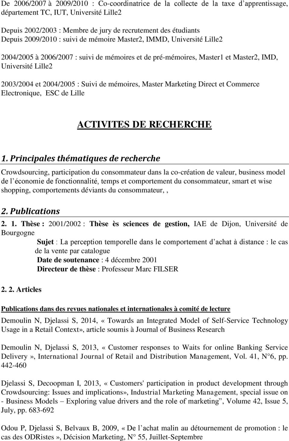 de mémoires, Master Marketing Direct et Commerce Electronique, ESC de Lille ACTIVITES DE RECHERCHE 1.