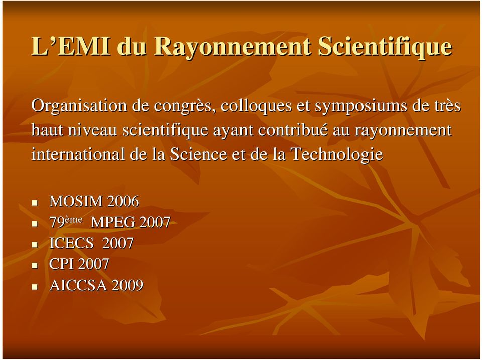 contribué au rayonnement international de la Science et de la