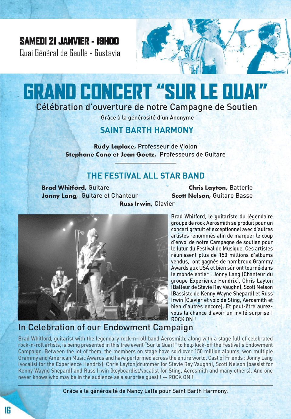 Nelson, Guitare Basse Russ Irwin, Clavier In Celebration of our Endowment Campaign Brad Whitford, le guitariste du légendaire groupe de rock Aerosmith se produit pour un concert gratuit et