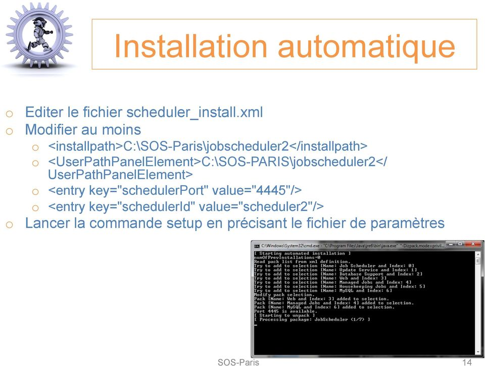 <UserPathPanelElement>C:\SOS-PARIS\jobscheduler2</ UserPathPanelElement> o <entry