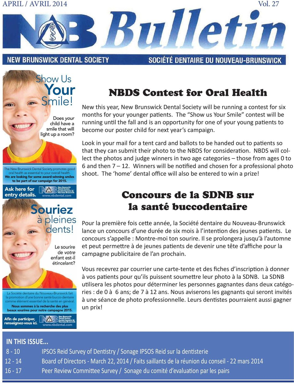 com NBDS Contest for Oral Health New this year, New Brunswick Dental Society will be running a contest for six months for your younger pa ents.