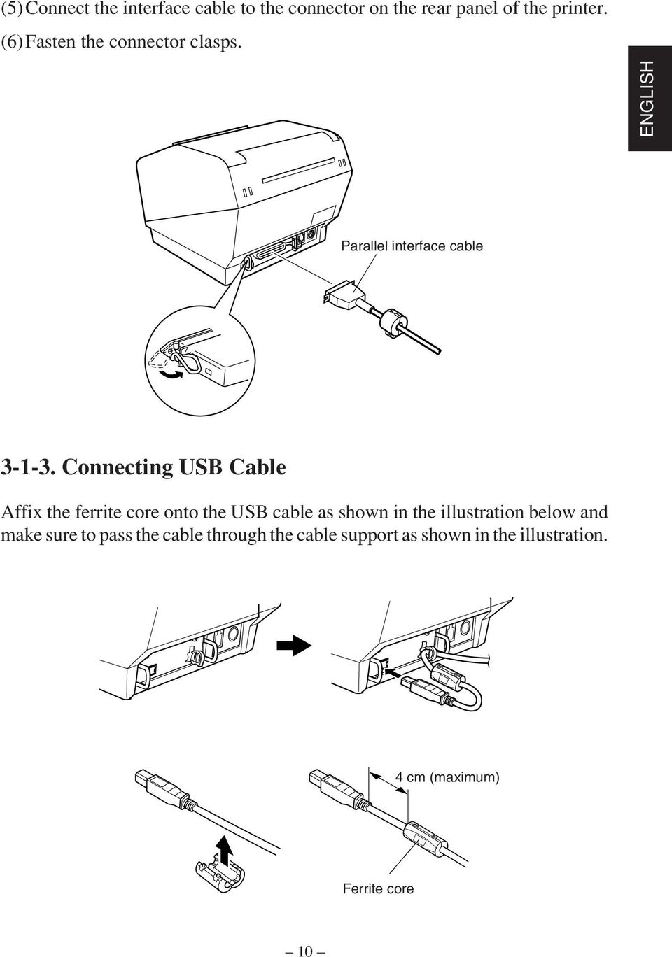 Connecting USB Cable Affix the ferrite core onto the USB cable as shown in the illustration