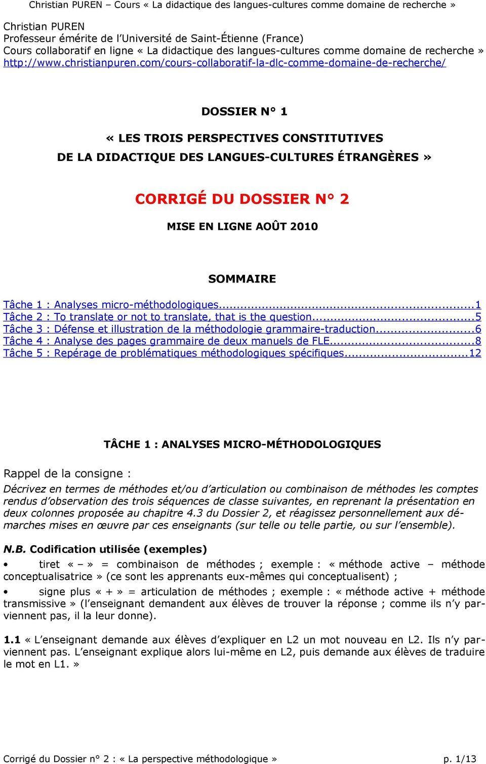 2010 SOMMAIRE Tâche 1 : Analyses micro-méthodologiques...1 Tâche 2 : To translate or not to translate, that is the question......5 Tâche 3 : Défense et illustration de la méthodologie grammaire-traduction.