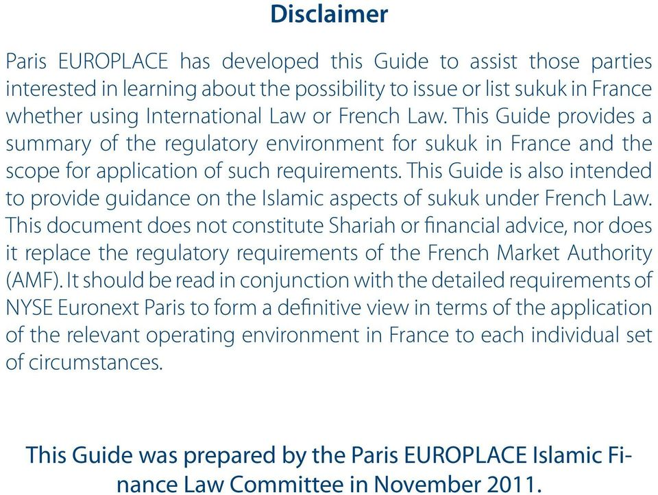 This Guide is also intended to provide guidance on the Islamic aspects of sukuk under French Law.