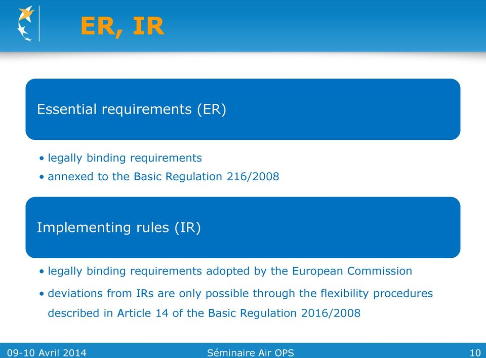 European Commission deviations from IRs are only possible through the flexibility