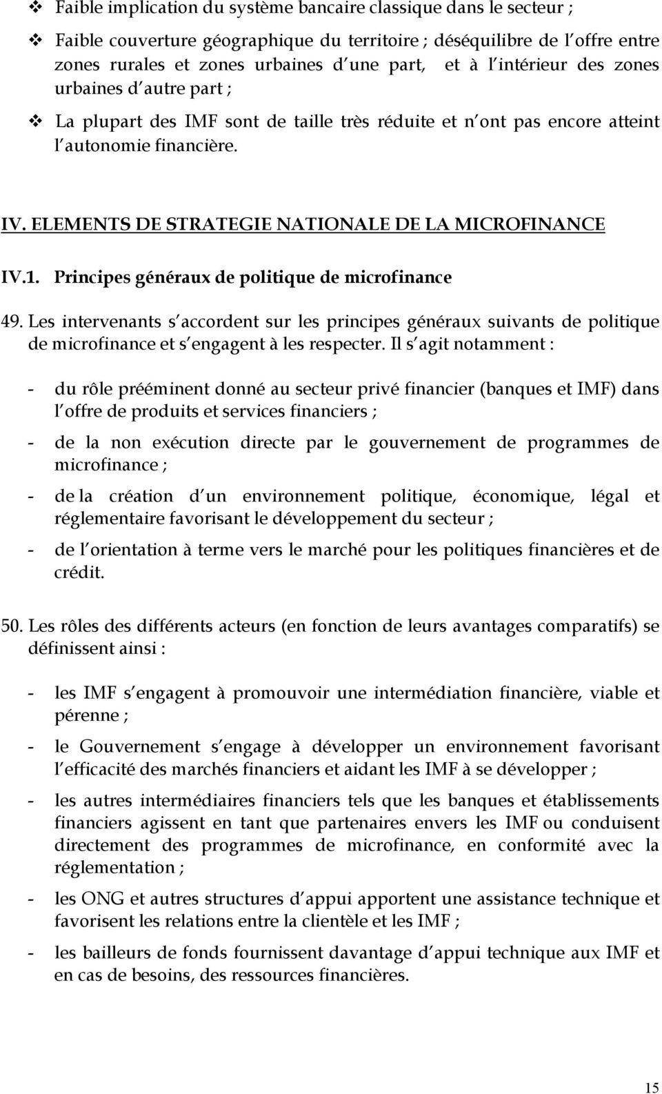 ELEMENTS DE STRATEGIE NATIONALE DE LA MICROFINANCE IV.1. Principes généraux de politique de microfinance 49.
