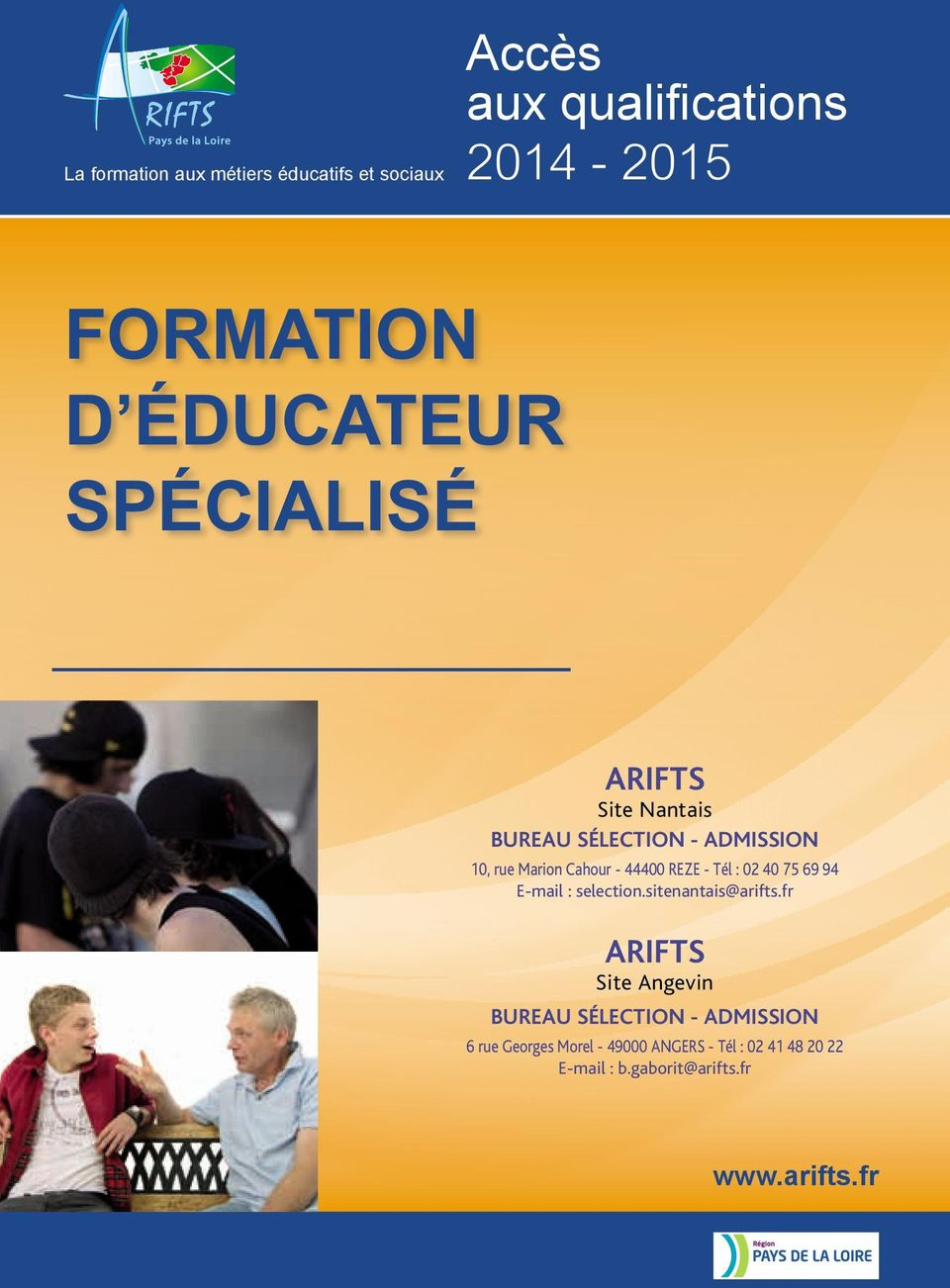 02 40 75 69 94 E-mail : selection.sitenantais@arifts.
