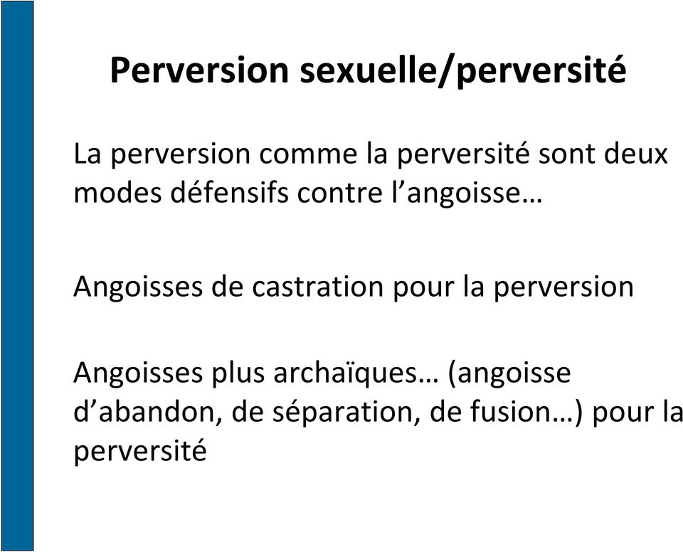 Angoisses de castration pour la perversion Angoisses plus