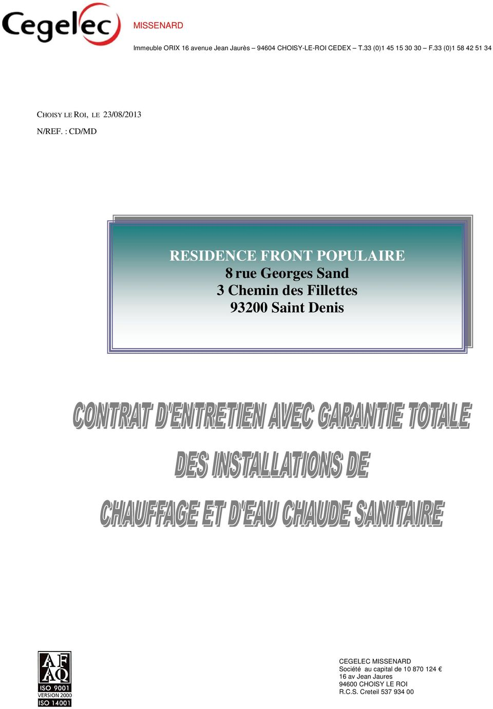 : RESIDENCE FRONT POPULAIRE 8 rue Georges Sand 3 Chemin des Fillettes 93200 Saint