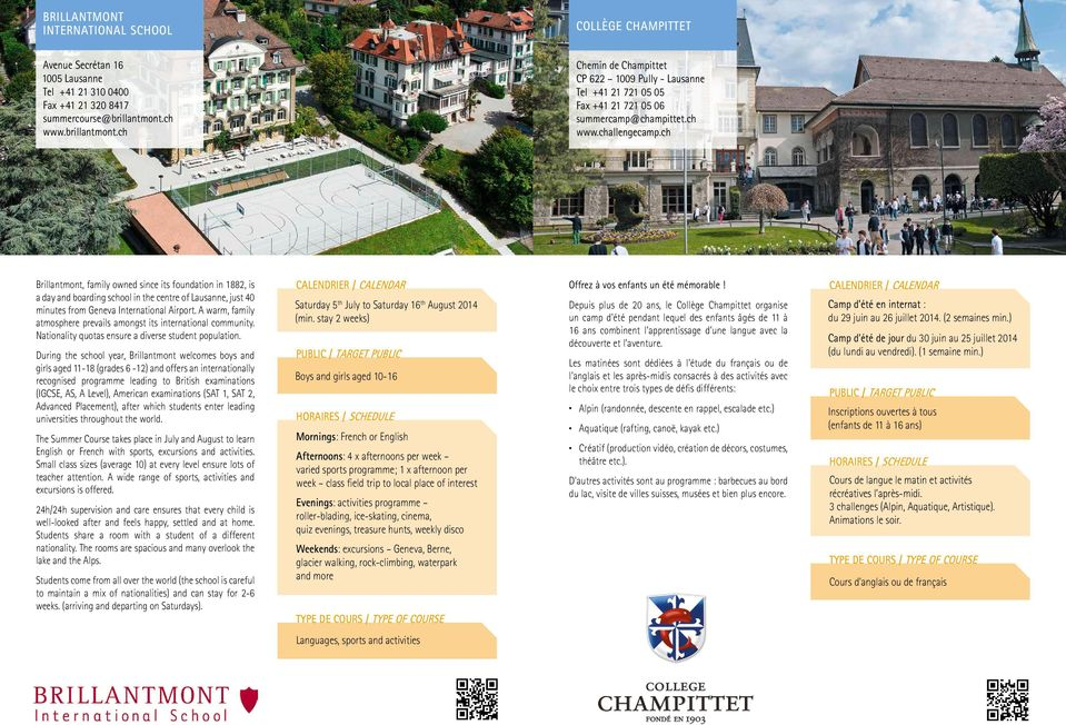 ch Brillantmont, family owned since its foundation in 1882, is a day and boarding school in the centre of Lausanne, just 40 minutes from Geneva International Airport.