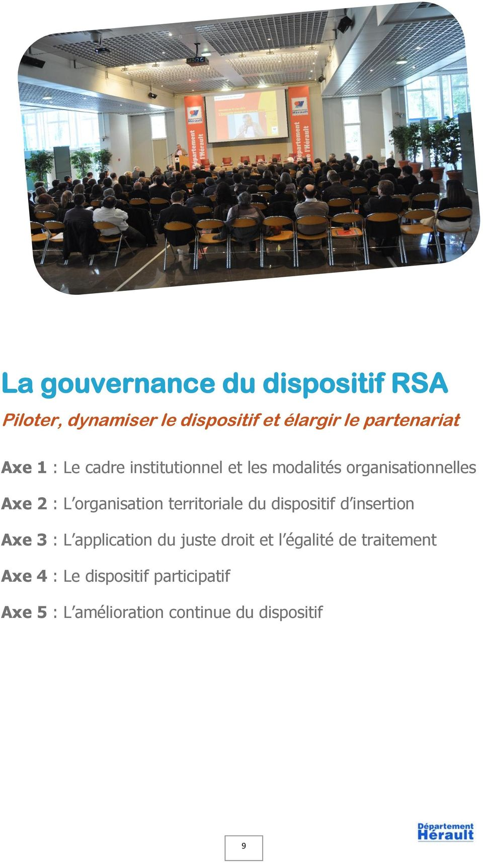 territoriale du dispositif d insertion Axe 3 : L application du juste droit et l égalité de