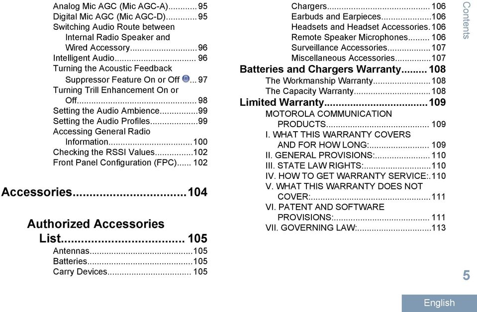 ..99 Accessing General Radio Information...100 Checking the RSSI Values...10 Front Panel Configuration (FPC)... 10 Accessories...104 Authorized Accessories List... 105 Antennas...105 Batteries.